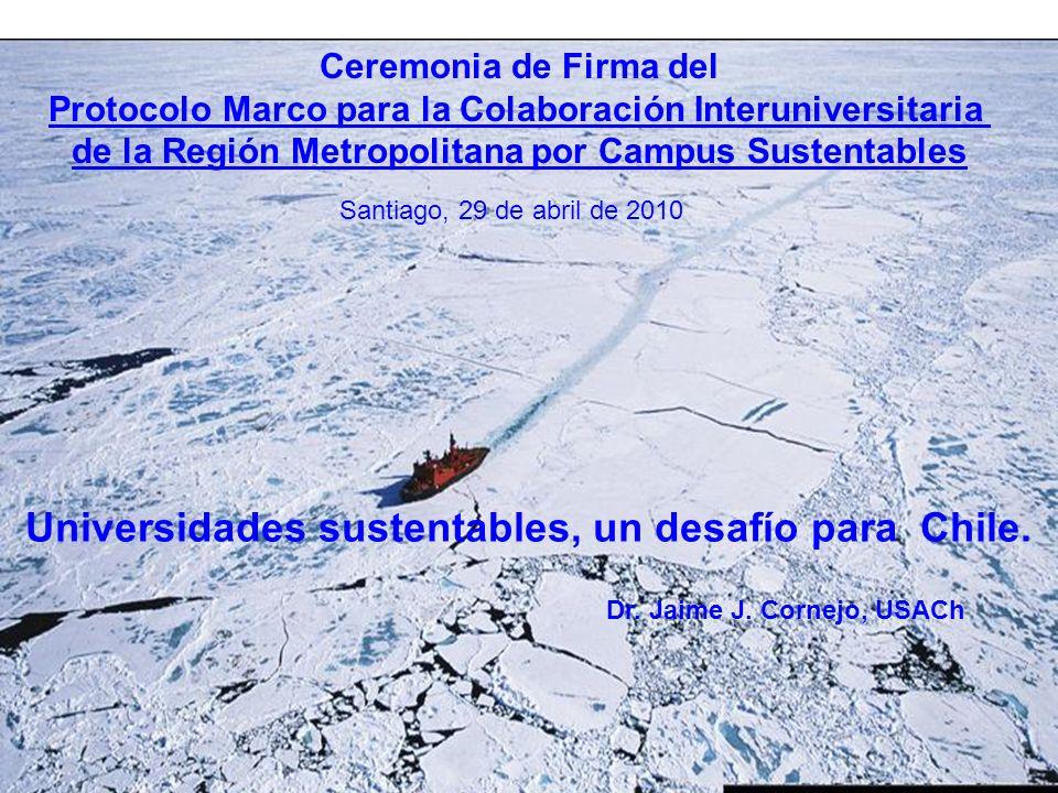 Ceremonia de Firma del Protocolo Marco para la Colaboración Interuniversitaria de la Región Metropolitana por Campus Sustentables Santiago, 29 de abri