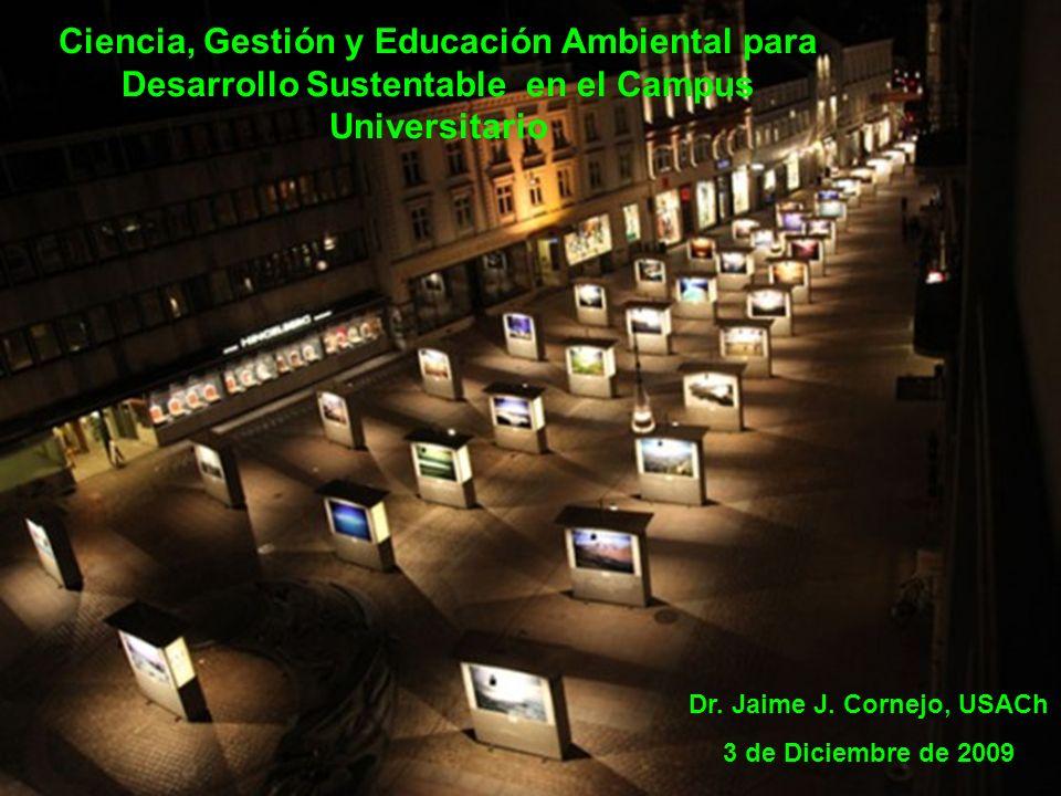 Ciencia, Gestión y Educación Ambiental para Desarrollo Sustentable en el Campus Universitario Dr. Jaime J. Cornejo, USACh 3 de Diciembre de 2009