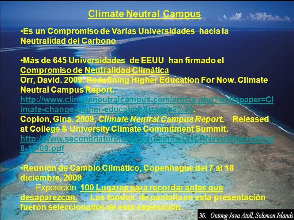 Climate Neutral Campus Es un Compromiso de Varias Universidades hacia la Neutralidad del Carbono Más de 645 Universidades de EEUU han firmado el Compr
