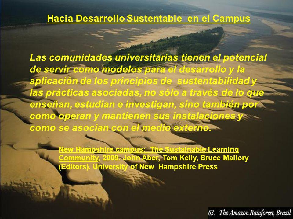 Las comunidades universitarias tienen el potencial de servir como modelos para el desarrollo y la aplicación de los principios de sustentabilidad y la