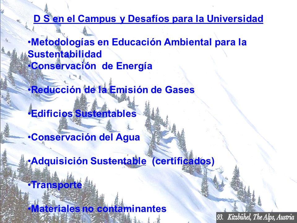 D S en el Campus y Desafíos para la Universidad Metodologías en Educación Ambiental para la Sustentabilidad Conservación de Energía Reducción de la Em