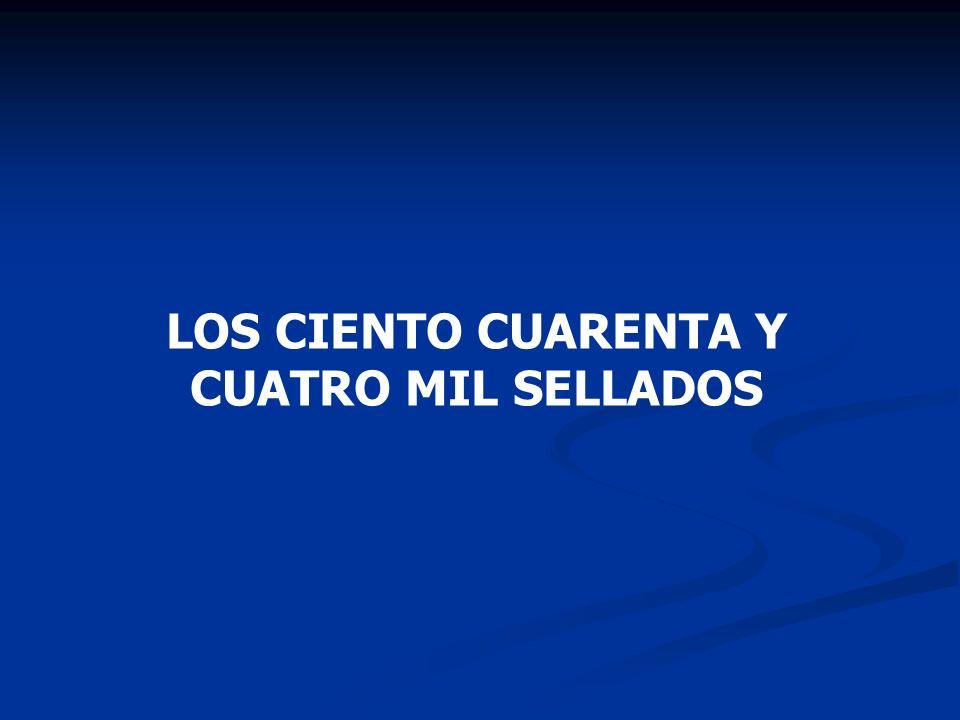 LOS CIENTO CUARENTA Y CUATRO MIL SELLADOS