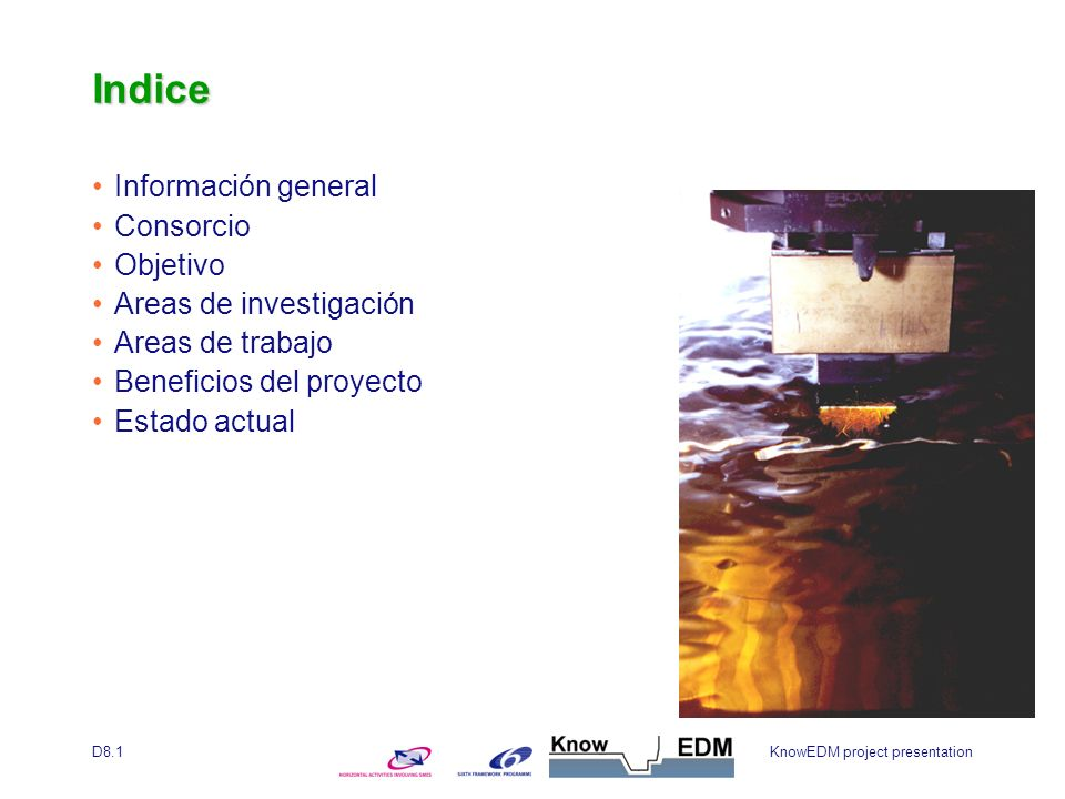 KnowEDM project presentationD8.1 Indice Información general Consorcio Objetivo Areas de investigación Areas de trabajo Beneficios del proyecto Estado actual
