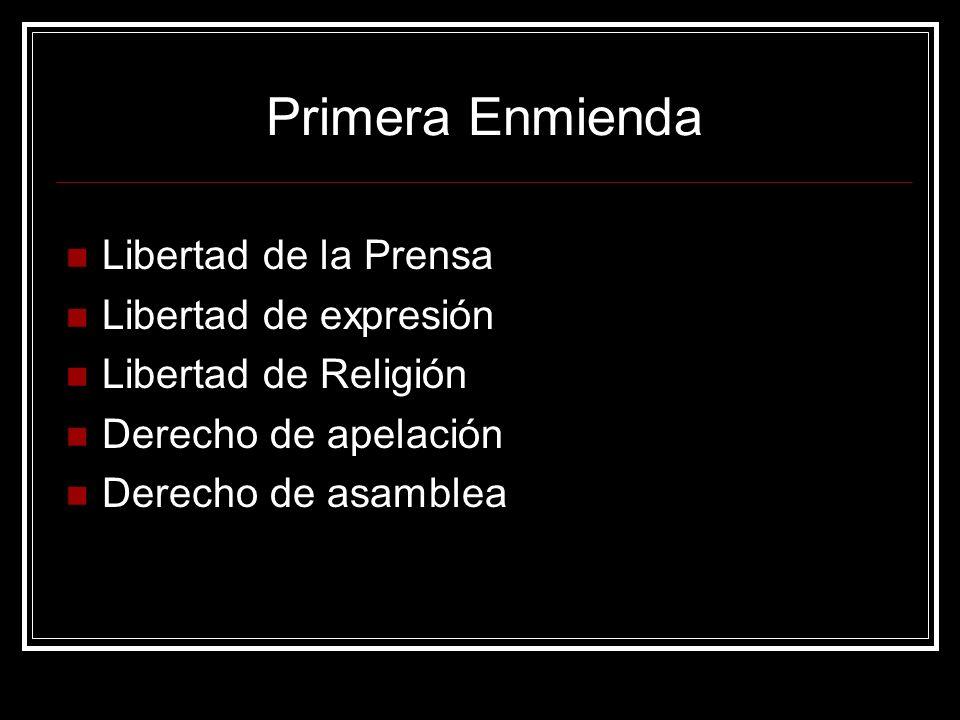 Primera Enmienda Libertad de la Prensa Libertad de expresión Libertad de Religión Derecho de apelación Derecho de asamblea