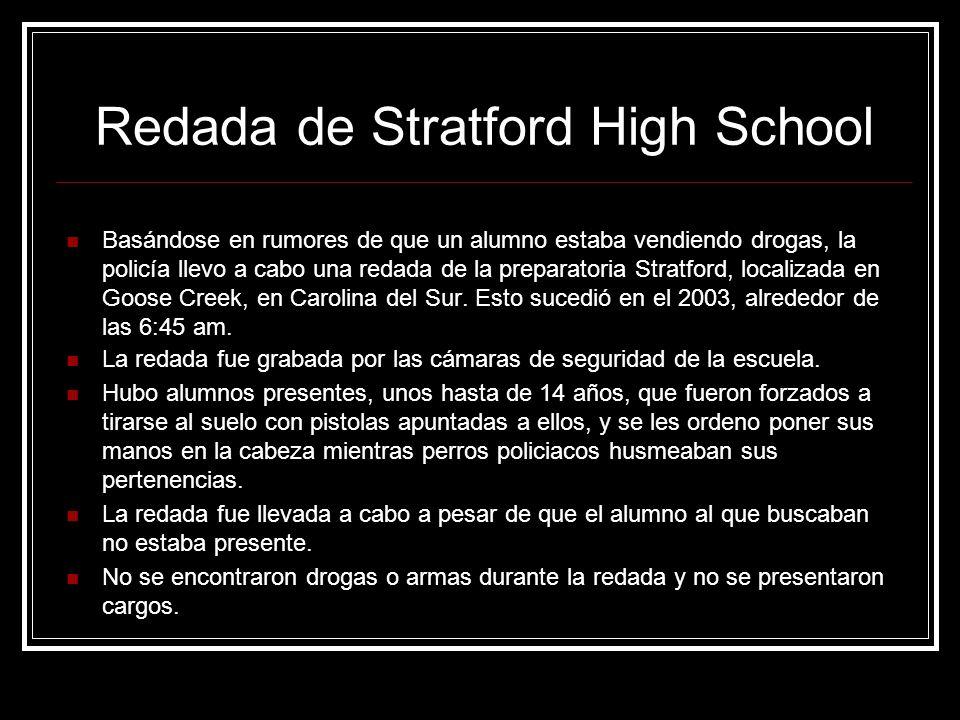 Redada de Stratford High School Basándose en rumores de que un alumno estaba vendiendo drogas, la policía llevo a cabo una redada de la preparatoria S