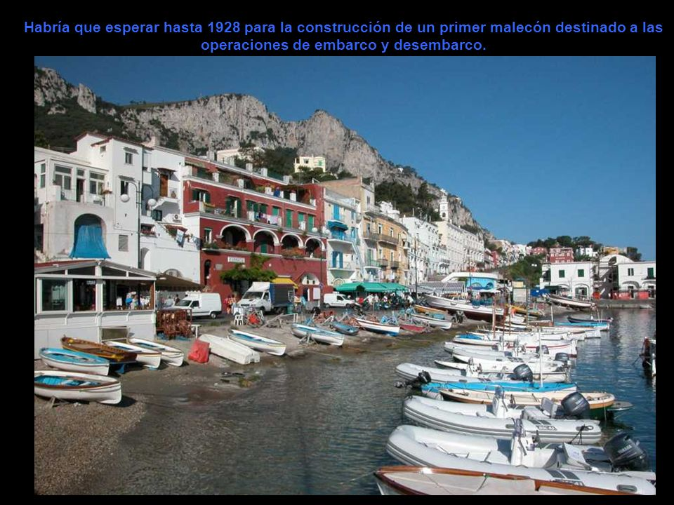 En 1862, el escritor francés Maxime Du Camp describía Marina Grande como : una pequeña playa llena de piedras y abarrotada de barcas fuera de la orill