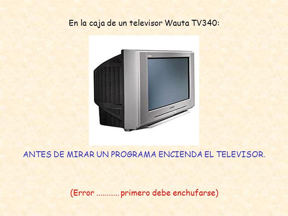En la caja de un televisor Wauta TV340: ANTES DE MIRAR UN PROGRAMA ENCIENDA EL TELEVISOR.