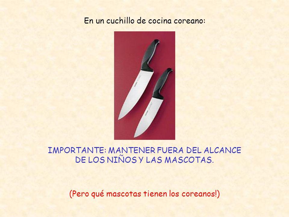 En un cuchillo de cocina coreano: IMPORTANTE: MANTENER FUERA DEL ALCANCE DE LOS NIÑOS Y LAS MASCOTAS.