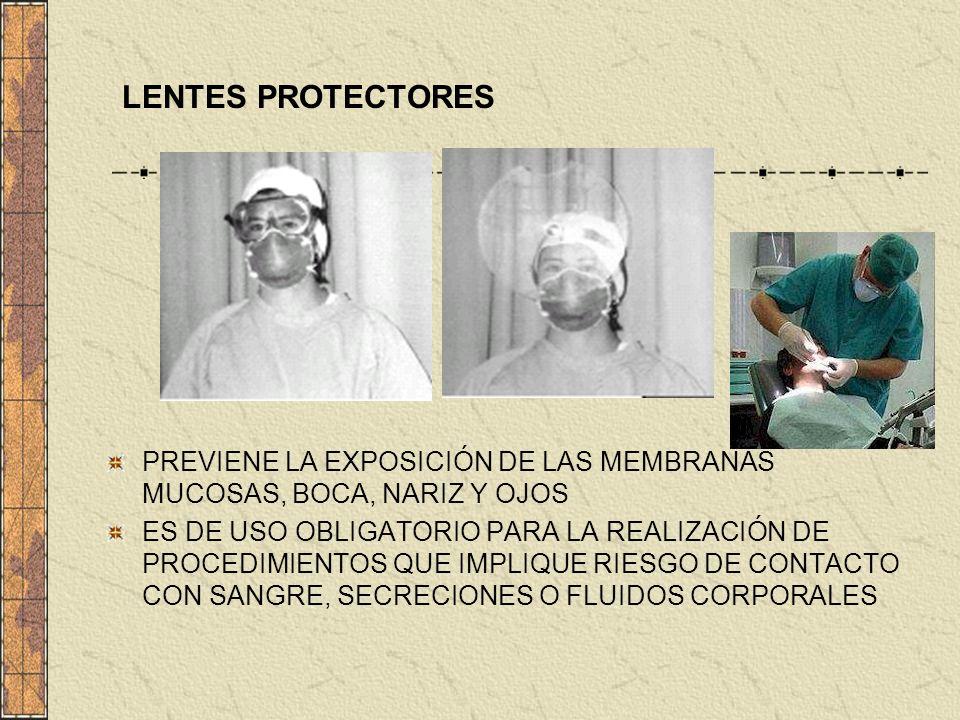 LENTES PROTECTORES PREVIENE LA EXPOSICIÓN DE LAS MEMBRANAS MUCOSAS, BOCA, NARIZ Y OJOS ES DE USO OBLIGATORIO PARA LA REALIZACIÓN DE PROCEDIMIENTOS QUE