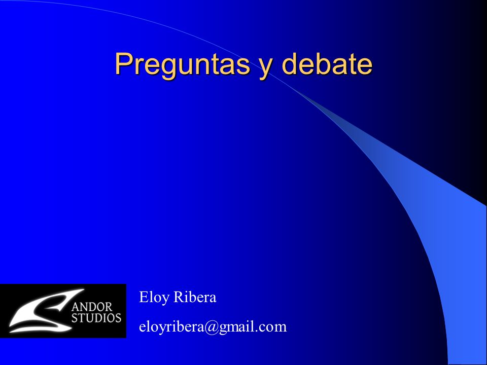 Preguntas y debate Eloy Ribera eloyribera@gmail.com