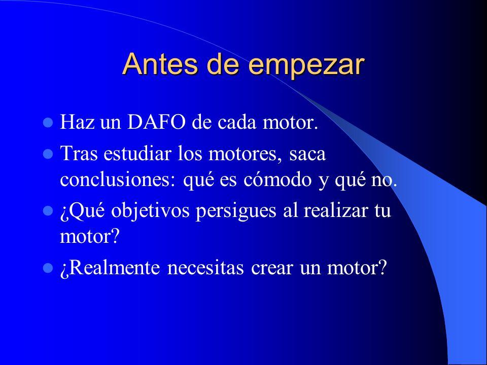 Antes de empezar Haz un DAFO de cada motor. Tras estudiar los motores, saca conclusiones: qué es cómodo y qué no. ¿Qué objetivos persigues al realizar
