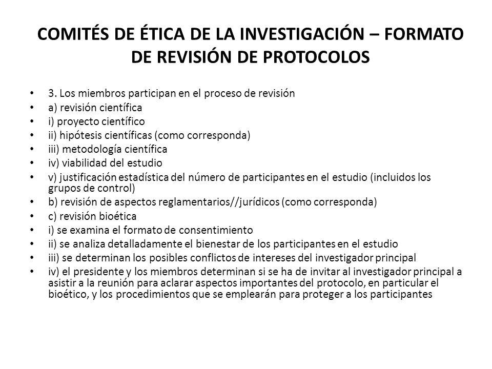 COMITÉS DE ÉTICA DE LA INVESTIGACIÓN – FORMATO DE REVISIÓN DE PROTOCOLOS 3. Los miembros participan en el proceso de revisión a) revisión científica i