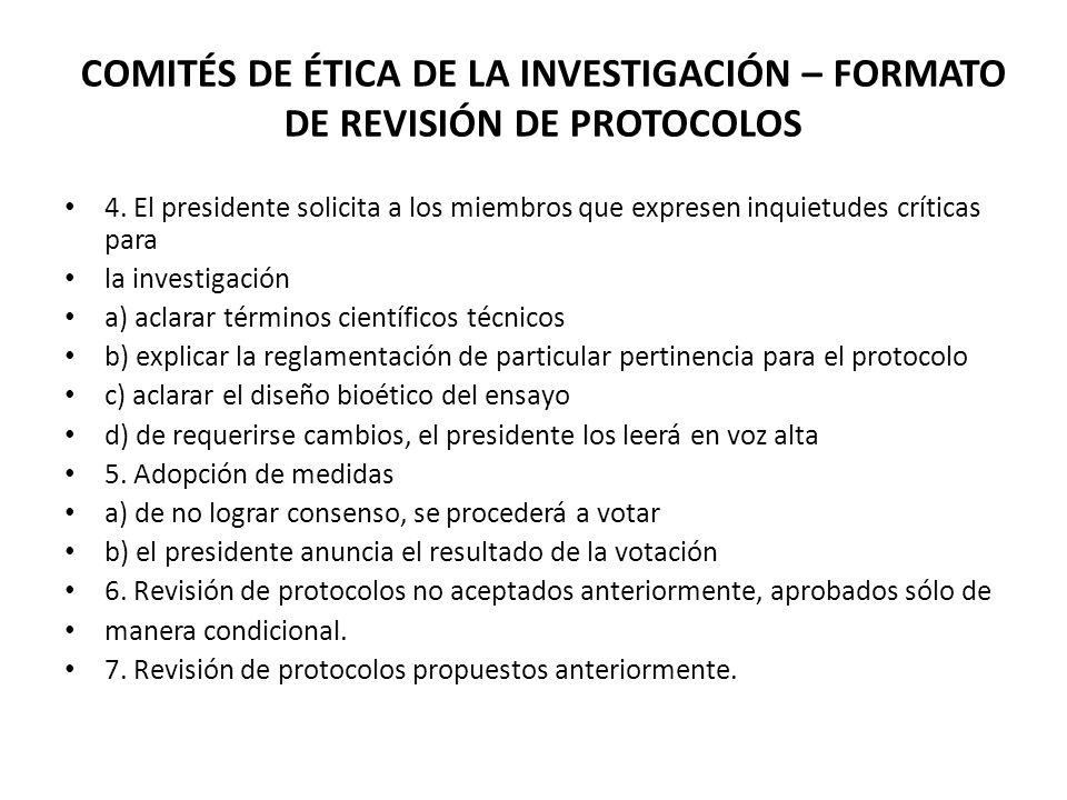 COMITÉS DE ÉTICA DE LA INVESTIGACIÓN – FORMATO DE REVISIÓN DE PROTOCOLOS 4. El presidente solicita a los miembros que expresen inquietudes críticas pa