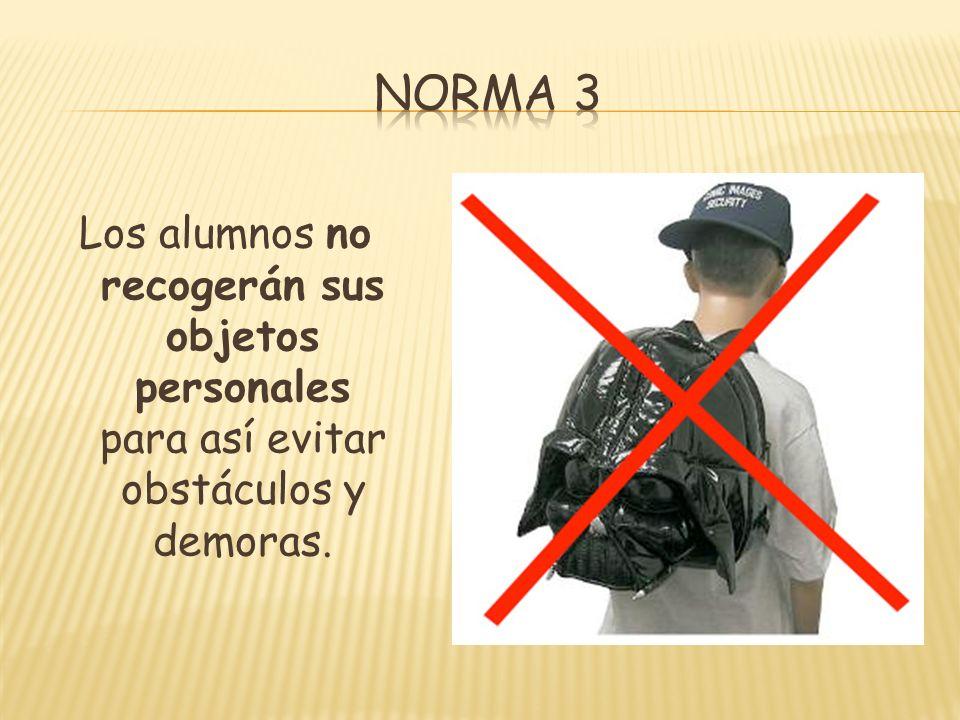 Los alumnos no recogerán sus objetos personales para así evitar obstáculos y demoras.