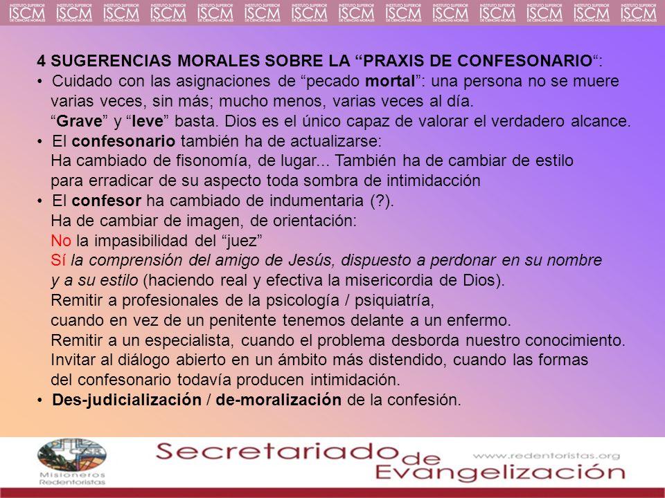 4 SUGERENCIAS MORALES SOBRE LA PRAXIS DE CONFESONARIO: Cuidado con las asignaciones de pecado mortal: una persona no se muere varias veces, sin más; m