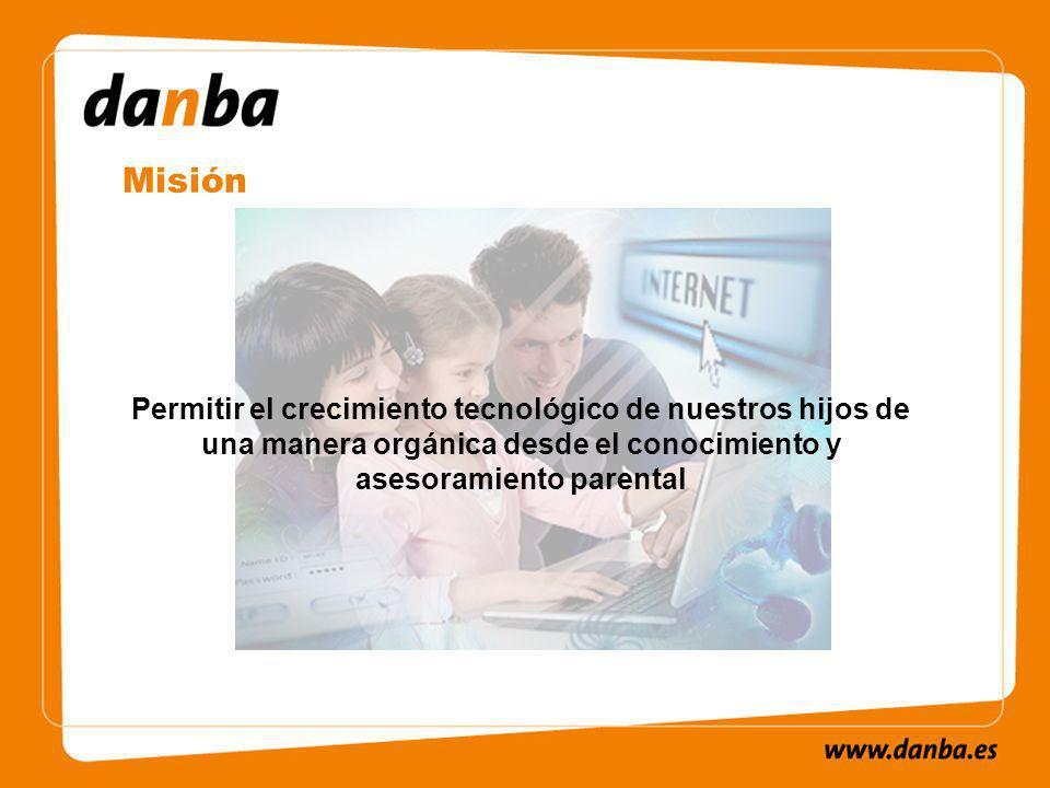 Misión Permitir el crecimiento tecnológico de nuestros hijos de una manera orgánica desde el conocimiento y asesoramiento parental