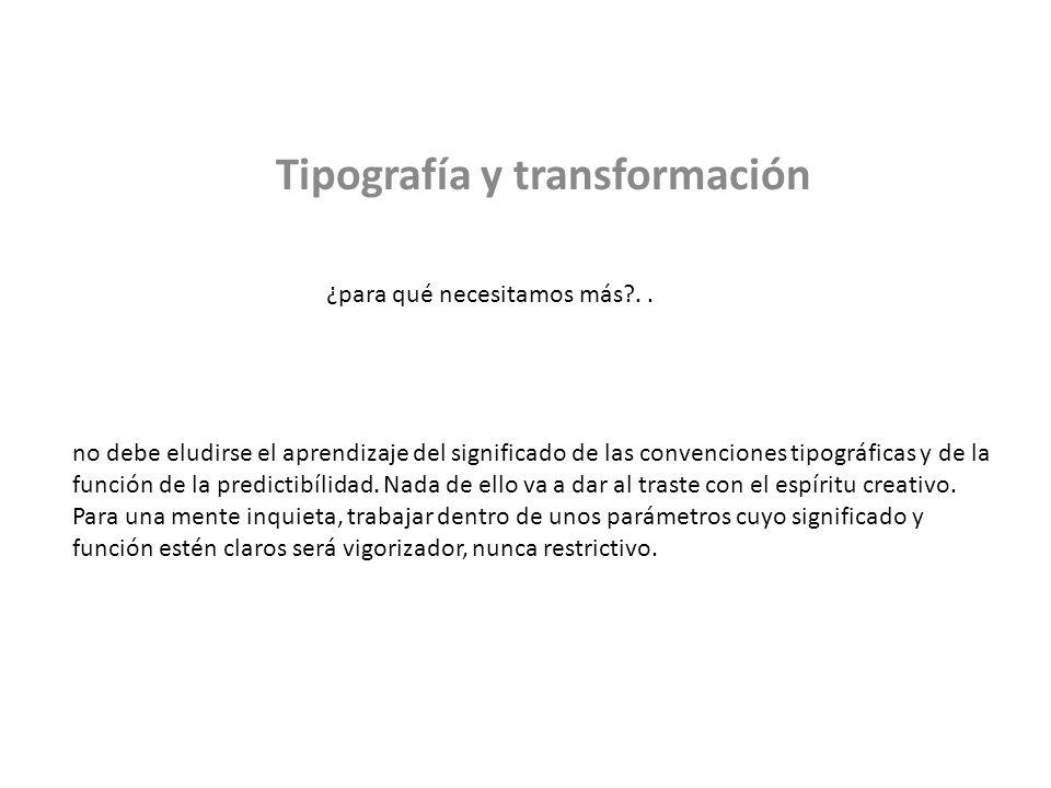 Tipografía y transformación ¿para qué necesitamos más?..