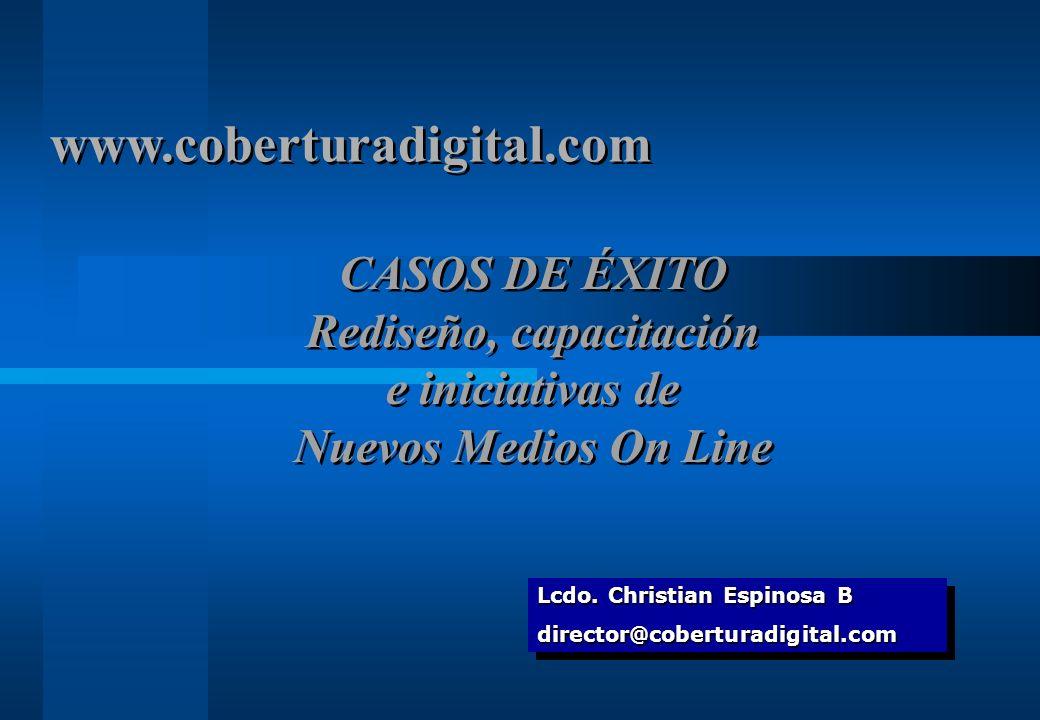 www.coberturadigital.com www.coberturadigital.com Lcdo. Christian Espinosa B director@coberturadigital.com director@coberturadigital.com CASOS DE ÉXIT