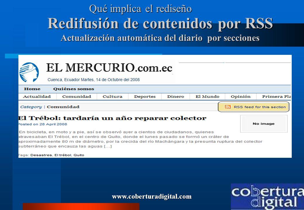 www.coberturadigital.com Redifusión de contenidos por RSS Actualización automática del diario por secciones Qué implica el rediseño