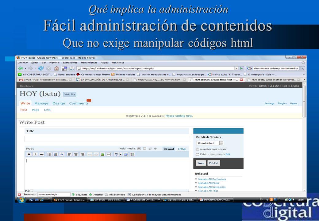 Fácil administración de contenidos Que no exige manipular códigos html : Qué implica la administración