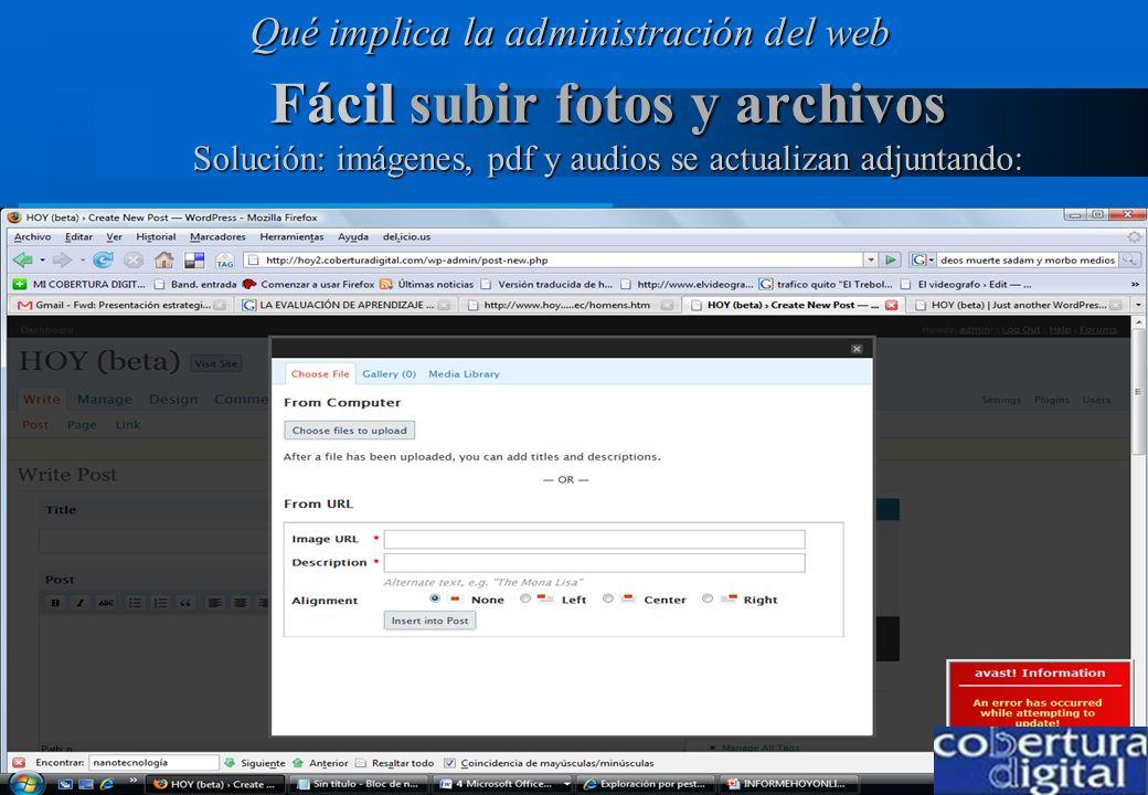 www.coberturadigital.com Fácil subir fotos y archivos Solución: imágenes, pdf y audios se actualizan adjuntando: Multimedia: Multimedia: galerías de f