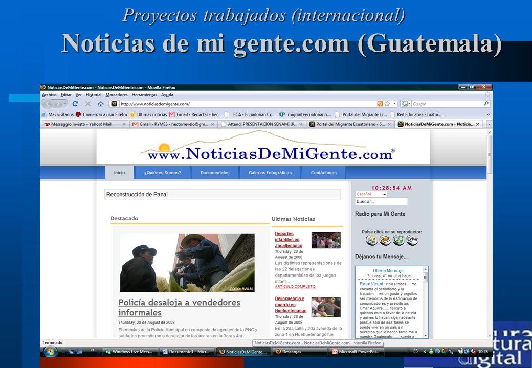 www.coberturadigital.com Noticias de mi gente.com (Guatemala) Proyectos trabajados (internacional)