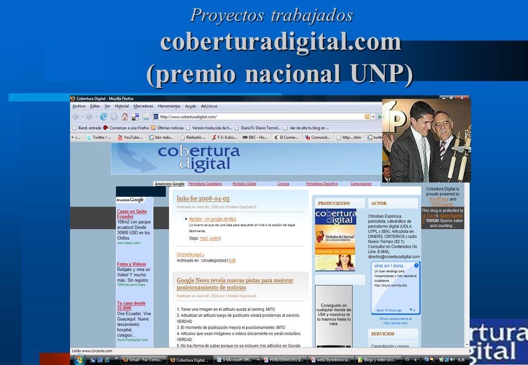 www.coberturadigital.com coberturadigital.com (premio nacional UNP) Proyectos trabajados Proyectos trabajados