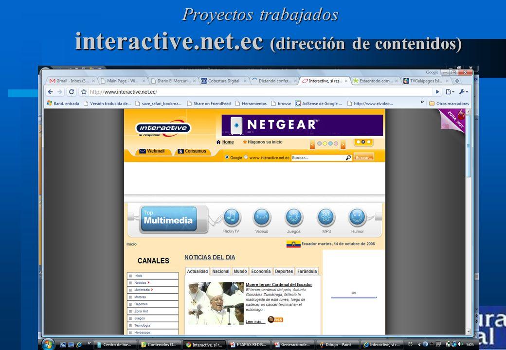 www.coberturadigital.com interactive.net.ec (dirección de contenidos) Proyectos trabajados Proyectos trabajados