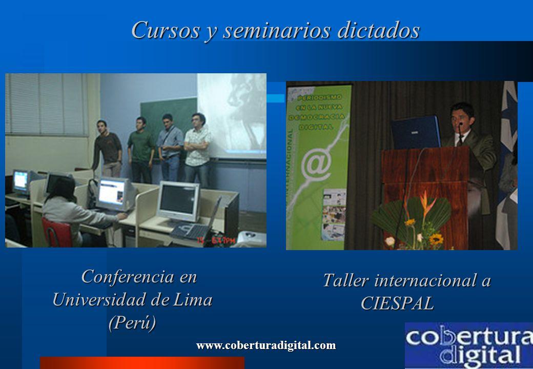 www.coberturadigital.com Cursos y seminarios dictados Cursos y seminarios dictados Conferencia en Universidad de Lima (Perú) Conferencia en Universida