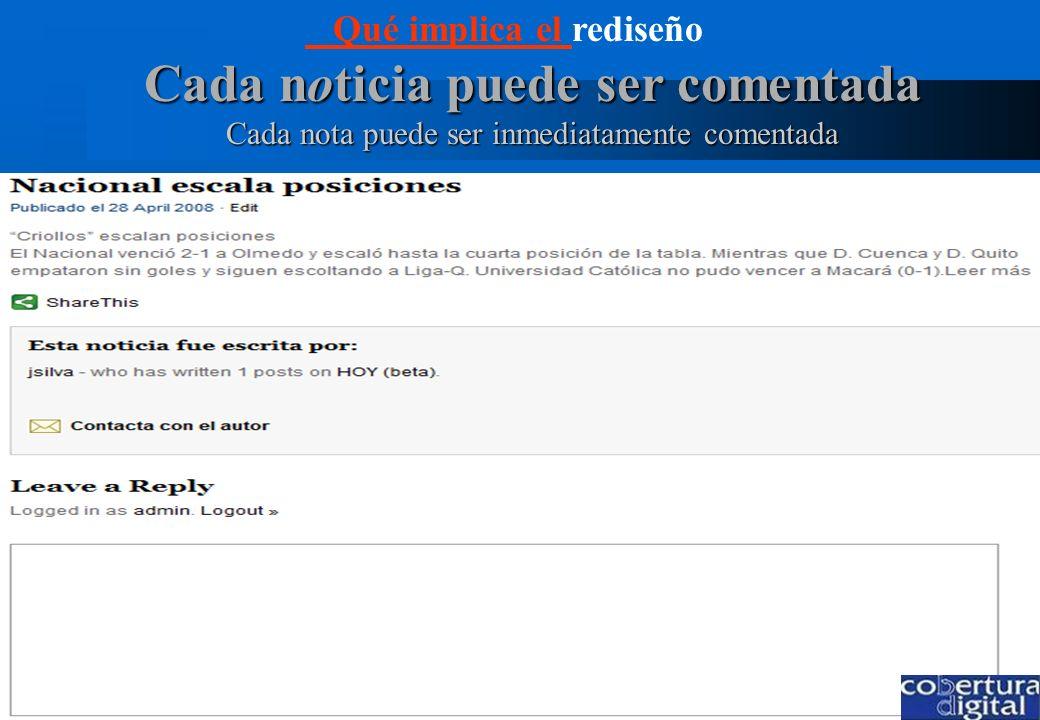 Presencia a los comentaristas Quienes comentan tienen un lugar en el home page Qué implica el Qué implica el rediseño