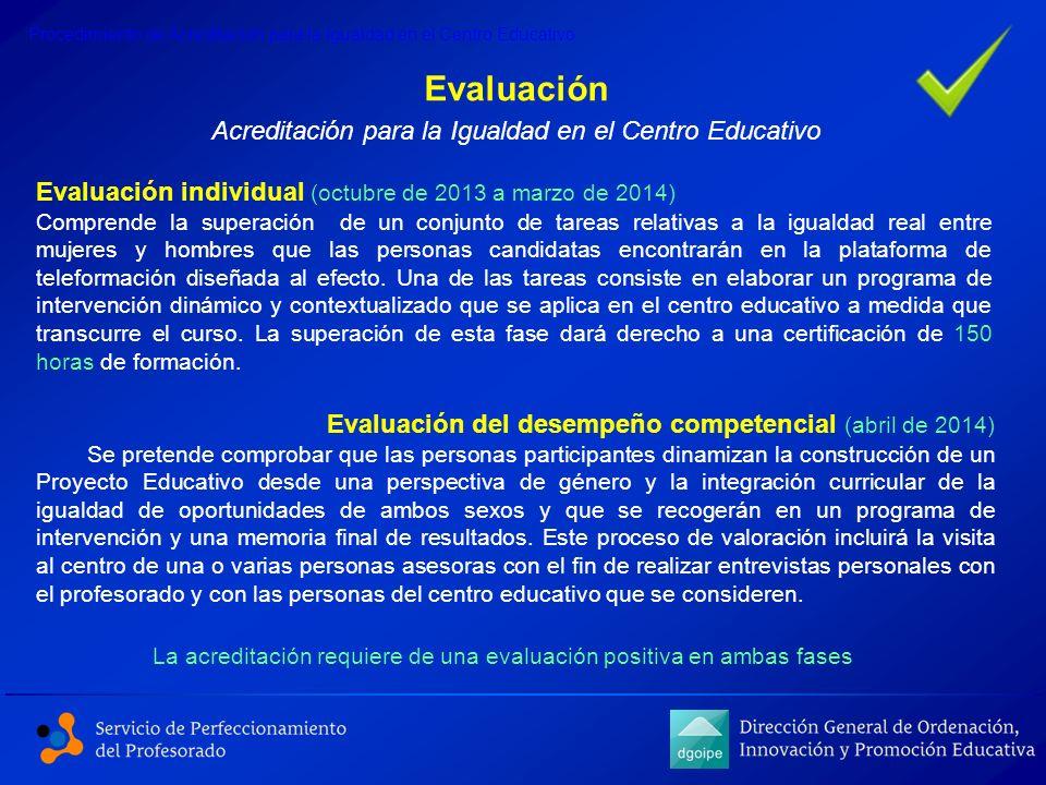 Evaluación individual (octubre de 2013 a marzo de 2014) Comprende la superación de un conjunto de tareas relativas a la igualdad real entre mujeres y