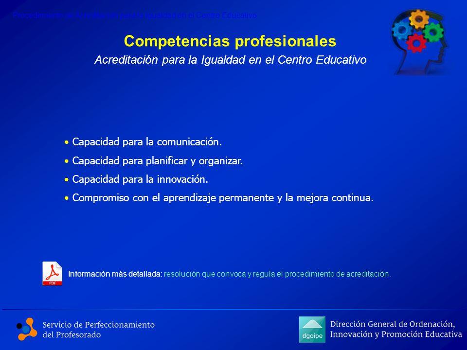 Competencias profesionales Acreditación para la Igualdad en el Centro Educativo Procedimiento de Acreditación para la Igualdad en el Centro Educativo