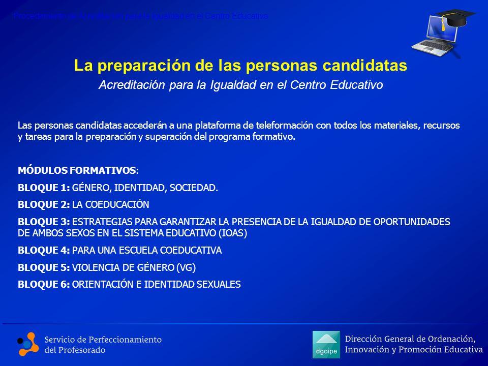 Procedimiento de Acreditación para la Igualdad en el Centro Educativo La preparación de las personas candidatas Acreditación para la Igualdad en el Ce