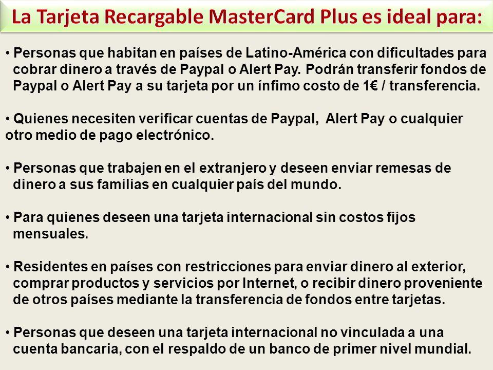 Personas que habitan en países de Latino-América con dificultades para cobrar dinero a través de Paypal o Alert Pay. Podrán transferir fondos de Paypa