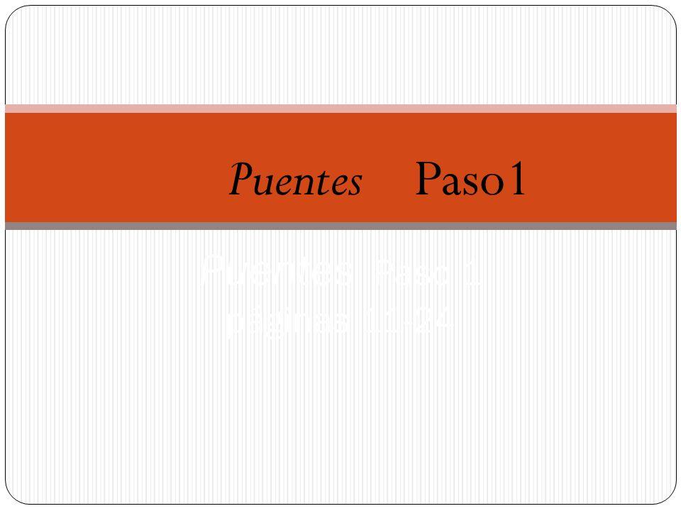 Puentes Paso 1 páginas 11-24 Puentes Paso1
