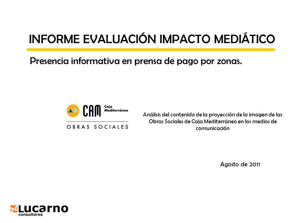 INFORME EVALUACIÓN IMPACTO MEDIÁTICO Agosto de 2011 Presencia informativa en prensa de pago por zonas. Análisis del contenido de la proyección de la i