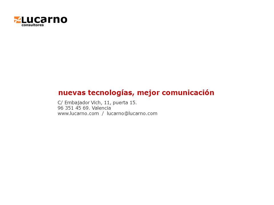 nuevas tecnologías, mejor comunicación C/ Embajador Vich, 11, puerta 15. 96 351 45 69. Valencia www.lucarno.com / lucarno@lucarno.com