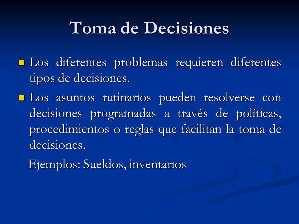Toma de Decisiones Los diferentes problemas requieren diferentes tipos de decisiones. Los diferentes problemas requieren diferentes tipos de decisione