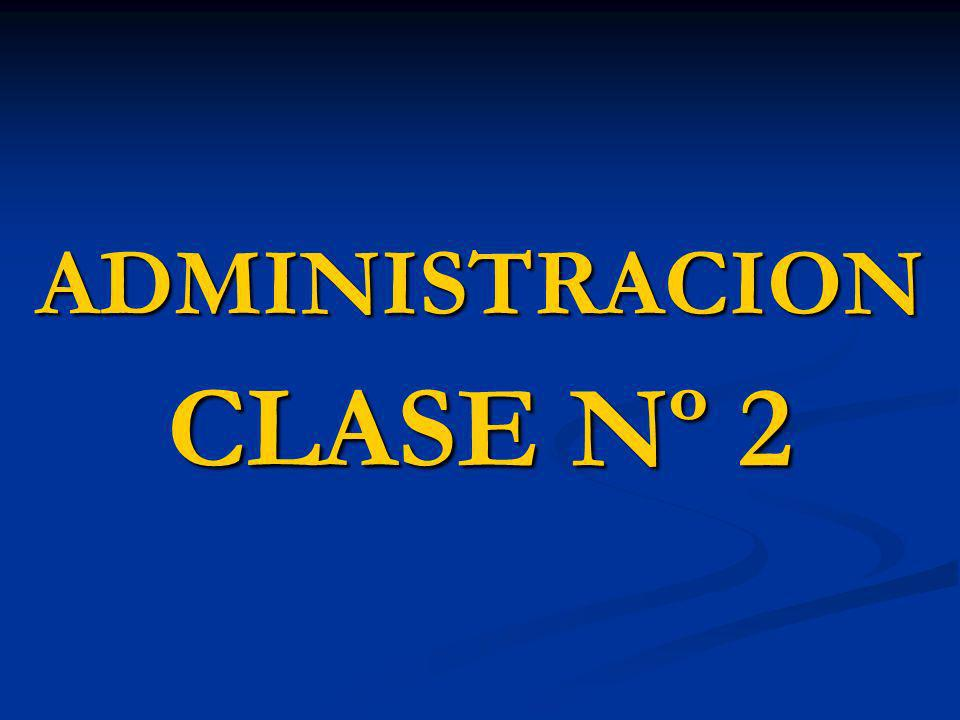 ADMINISTRACION CLASE Nº 2