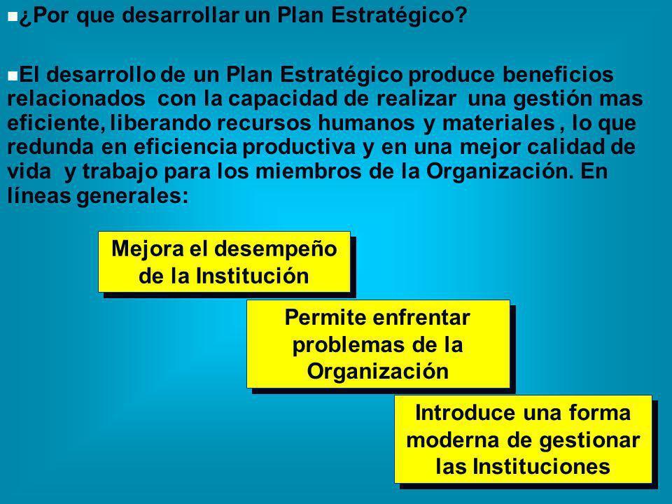 ¿Por que desarrollar un Plan Estratégico? El desarrollo de un Plan Estratégico produce beneficios relacionados con la capacidad de realizar una gestió