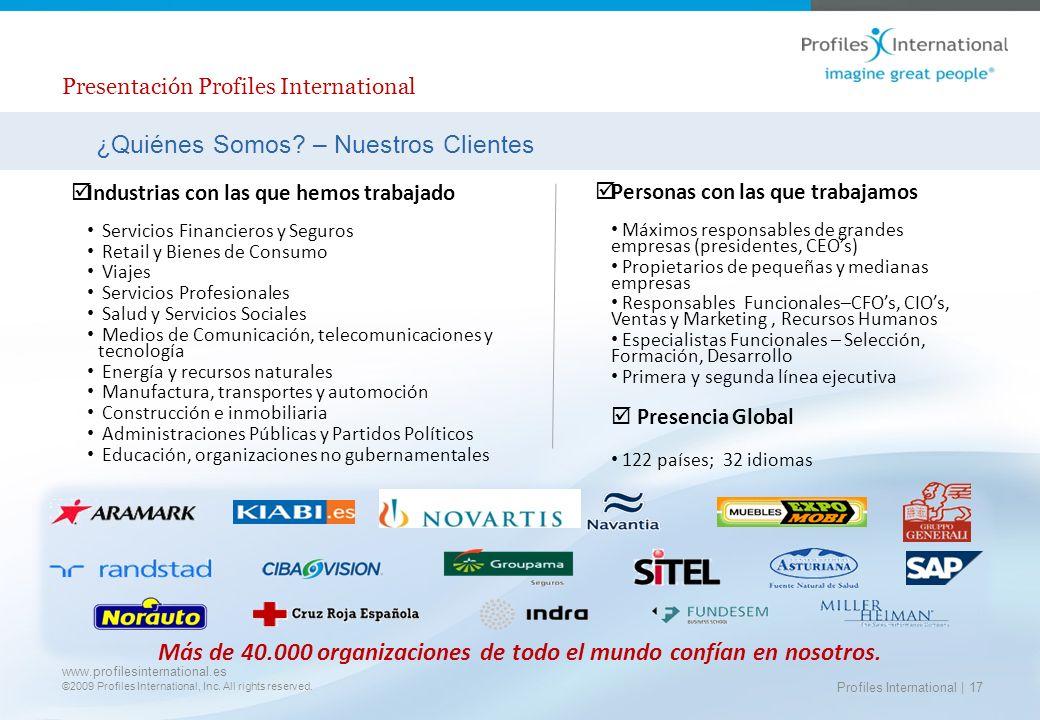 www.profilesinternational.es ©2009 Profiles International, Inc. All rights reserved. Profiles International | 17 ¿Quiénes Somos? – Nuestros Clientes P