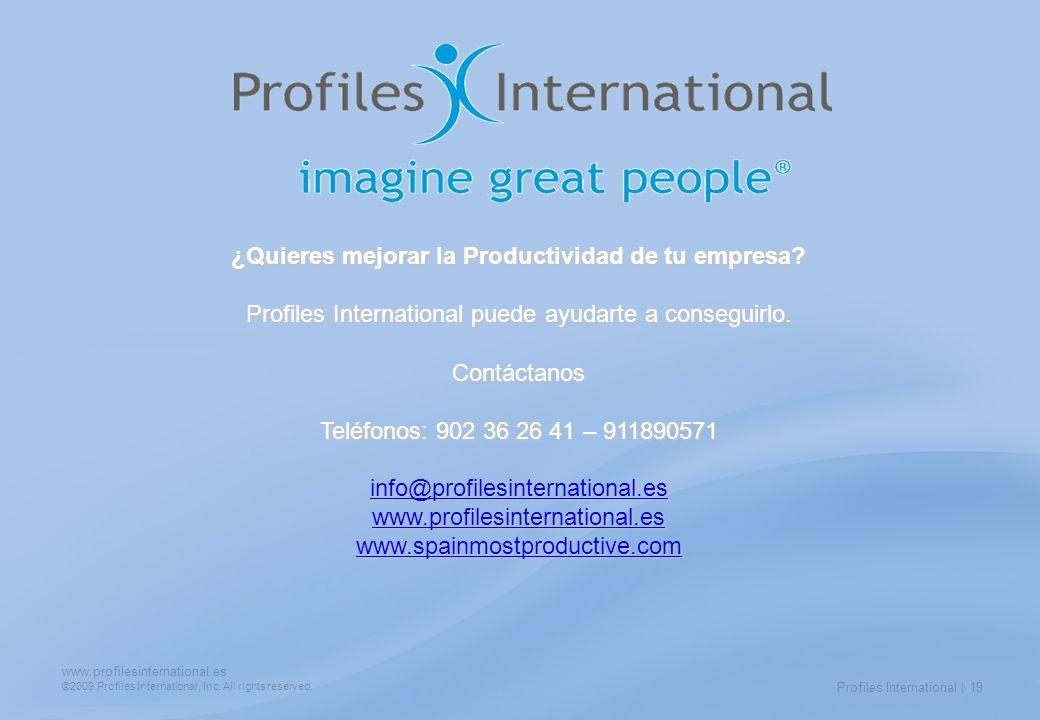 www.profilesinternational.es ©2009 Profiles International, Inc. All rights reserved. Profiles International | 19 ¿Quieres mejorar la Productividad de