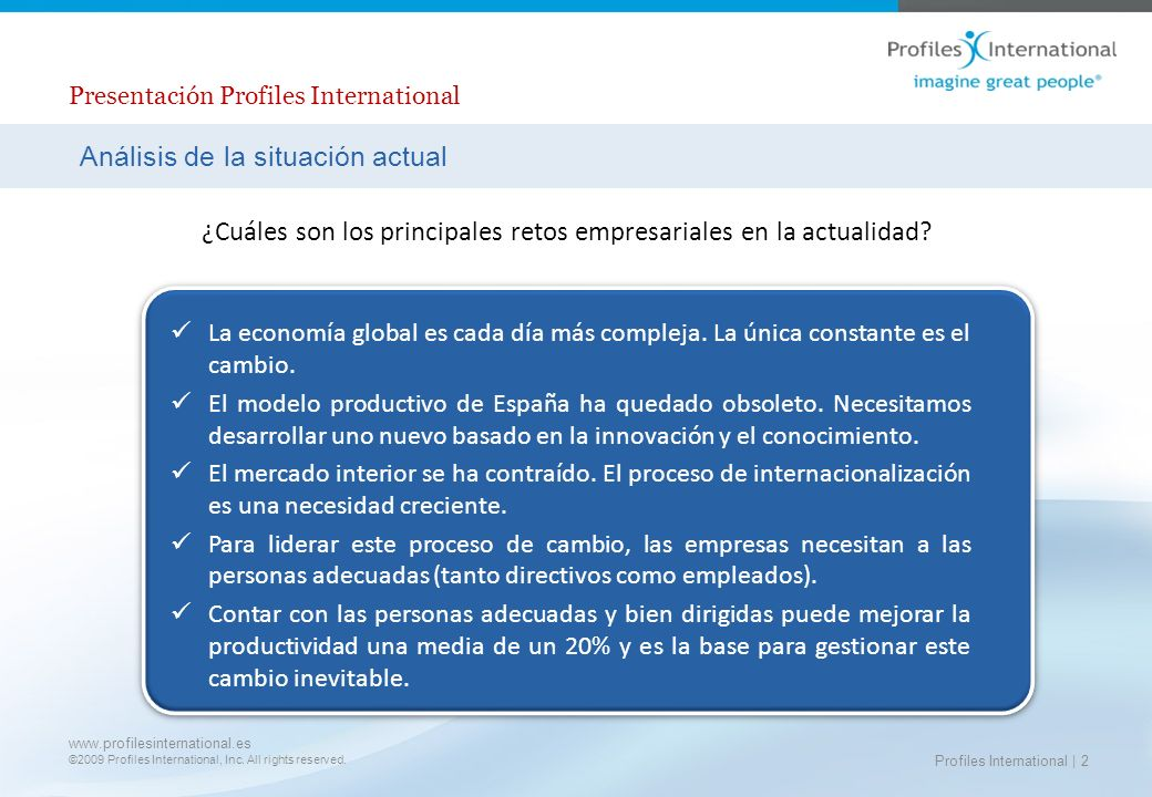 www.profilesinternational.es ©2009 Profiles International, Inc. All rights reserved. Presentación Profiles International Profiles International | 2 La