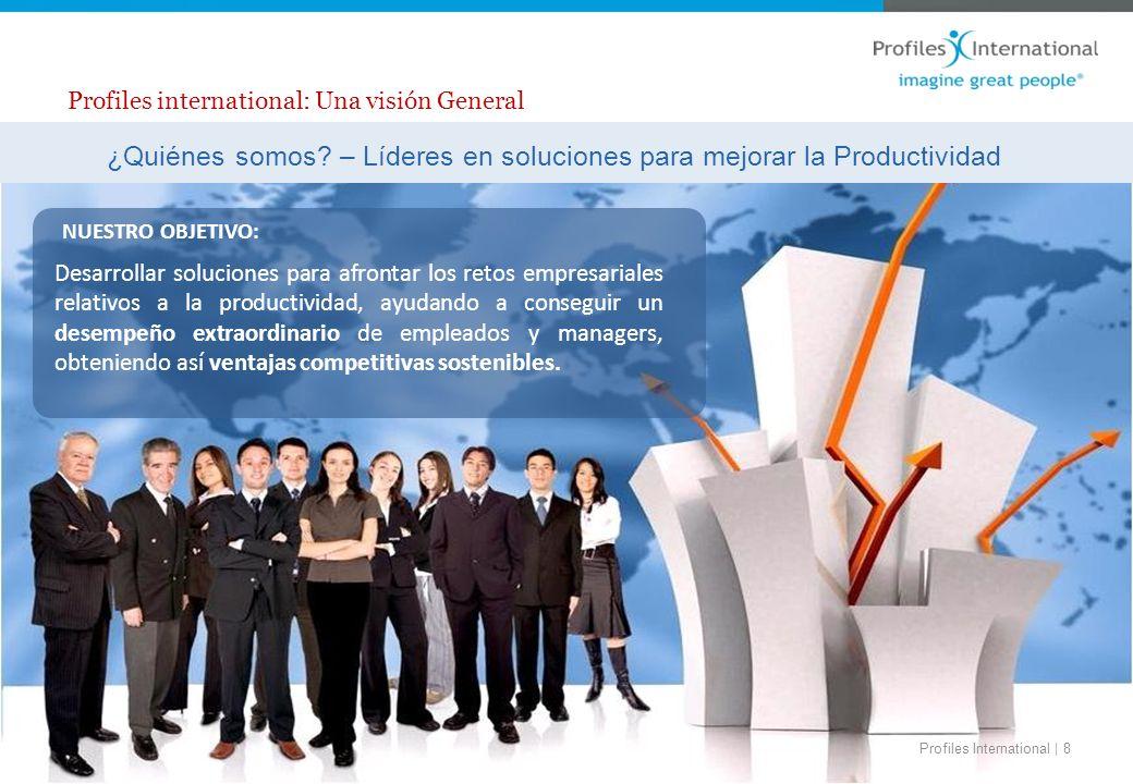 www.profilesinternational.es ©2009 Profiles International, Inc. All rights reserved. Profiles International | 8 ¿Quiénes somos? – Líderes en solucione