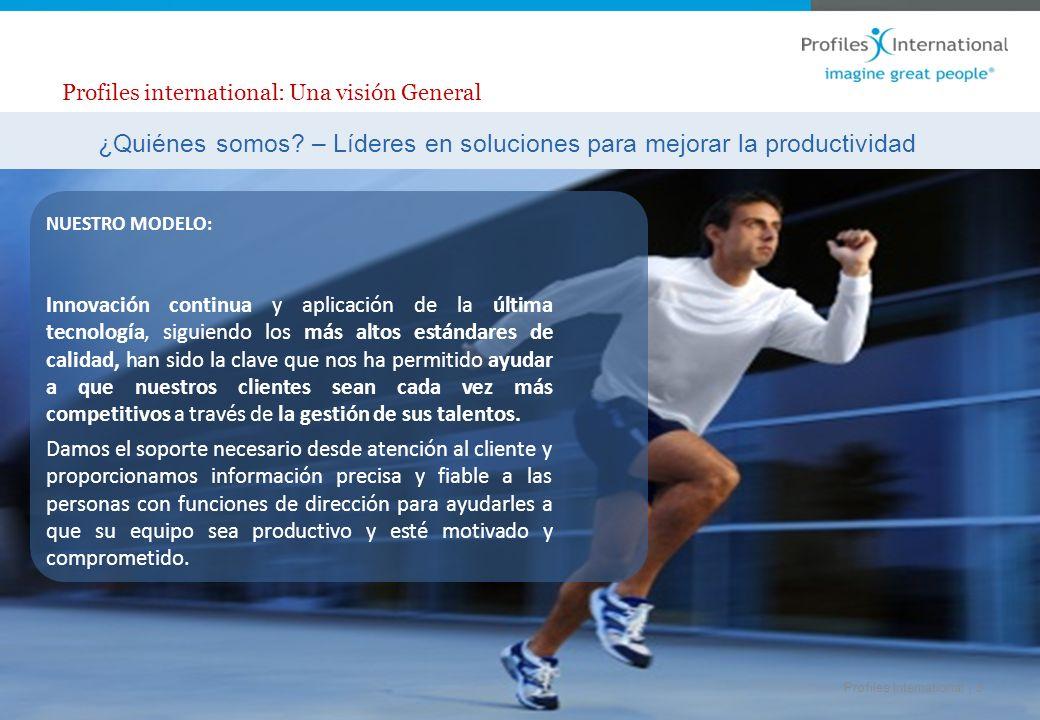www.profilesinternational.es ©2009 Profiles International, Inc. All rights reserved. Profiles International | 9 ¿Quiénes somos? – Líderes en solucione