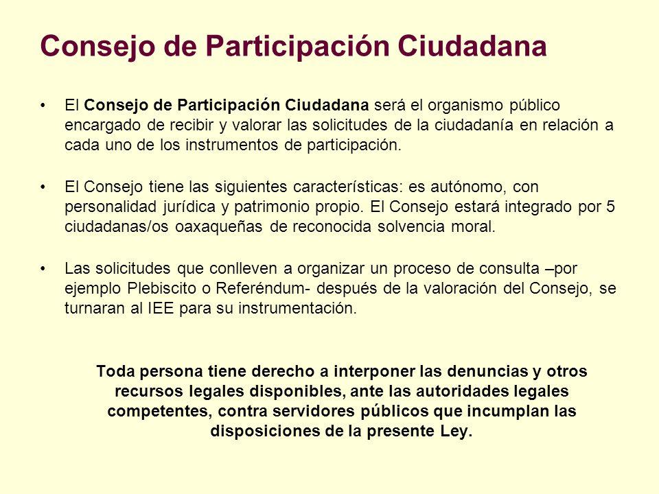 Consejo de Participación Ciudadana El Consejo de Participación Ciudadana será el organismo público encargado de recibir y valorar las solicitudes de l