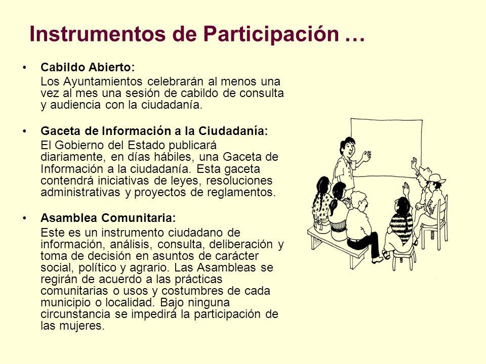 Instrumentos de Participación … Cabildo Abierto: Los Ayuntamientos celebrarán al menos una vez al mes una sesión de cabildo de consulta y audiencia co