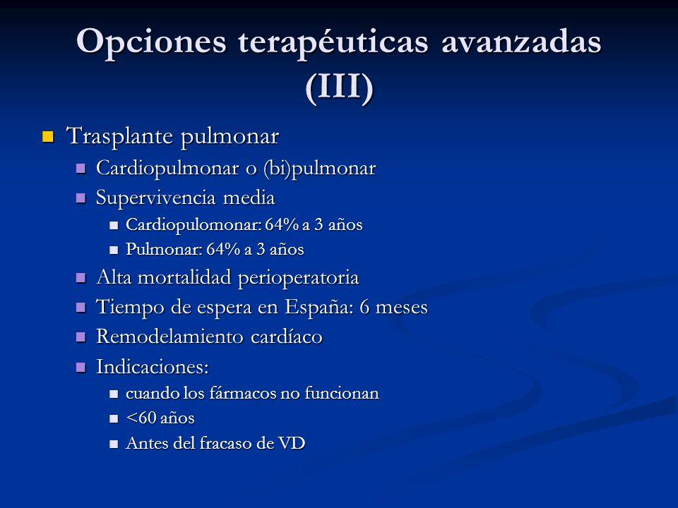 Opciones terapéuticas avanzadas (III) Trasplante pulmonar Trasplante pulmonar Cardiopulmonar o (bi)pulmonar Cardiopulmonar o (bi)pulmonar Supervivenci