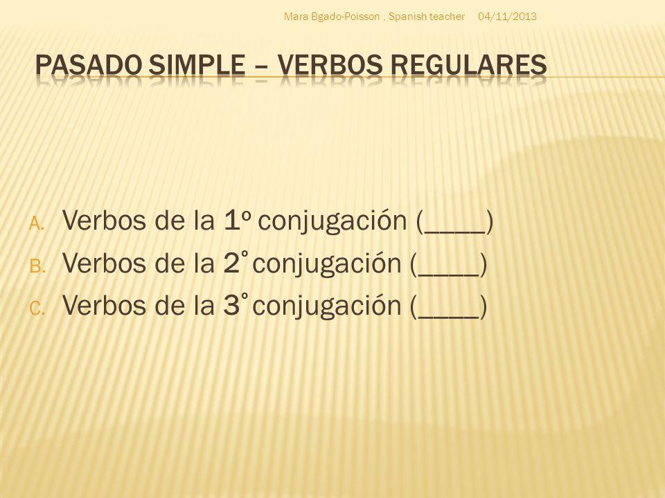 A.Verbos de la 1 o conjugación (____) B. Verbos de la 2 º conjugación (____) C.