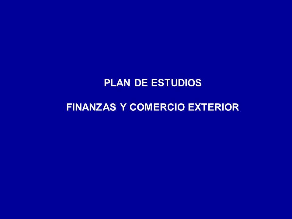 PLAN DE ESTUDIOS FINANZAS Y COMERCIO EXTERIOR